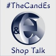 The CandEs Shop Talk Podcast