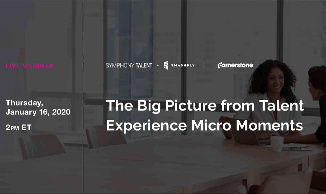 The Big picture from Talent experience micro moments