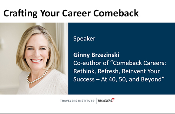 "Photo of Ginny Ginny Brzezinski. Text: Crafting Your Career Comeback. Speaker Ginny Brzezinski Co-author of ""Comeback Careers: Rethink, Refresh, Reinvent Your Career Success - At 40, 50, and Beyond"""