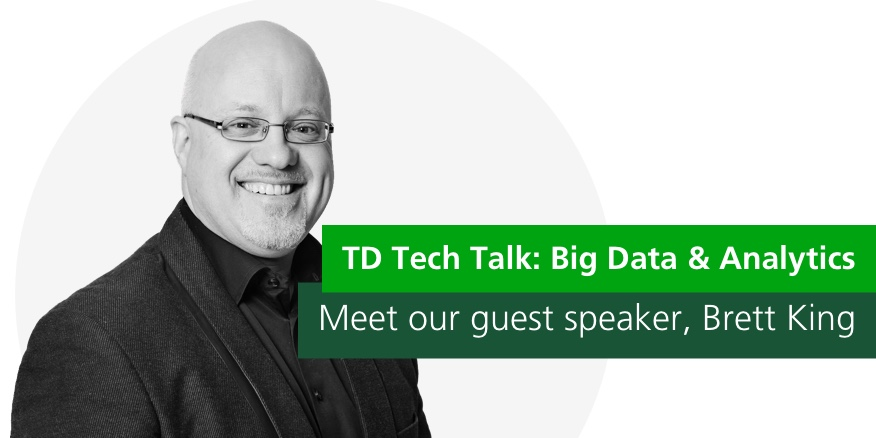 TD Tech Talk: Big Data & Analytics – The Future of Banking