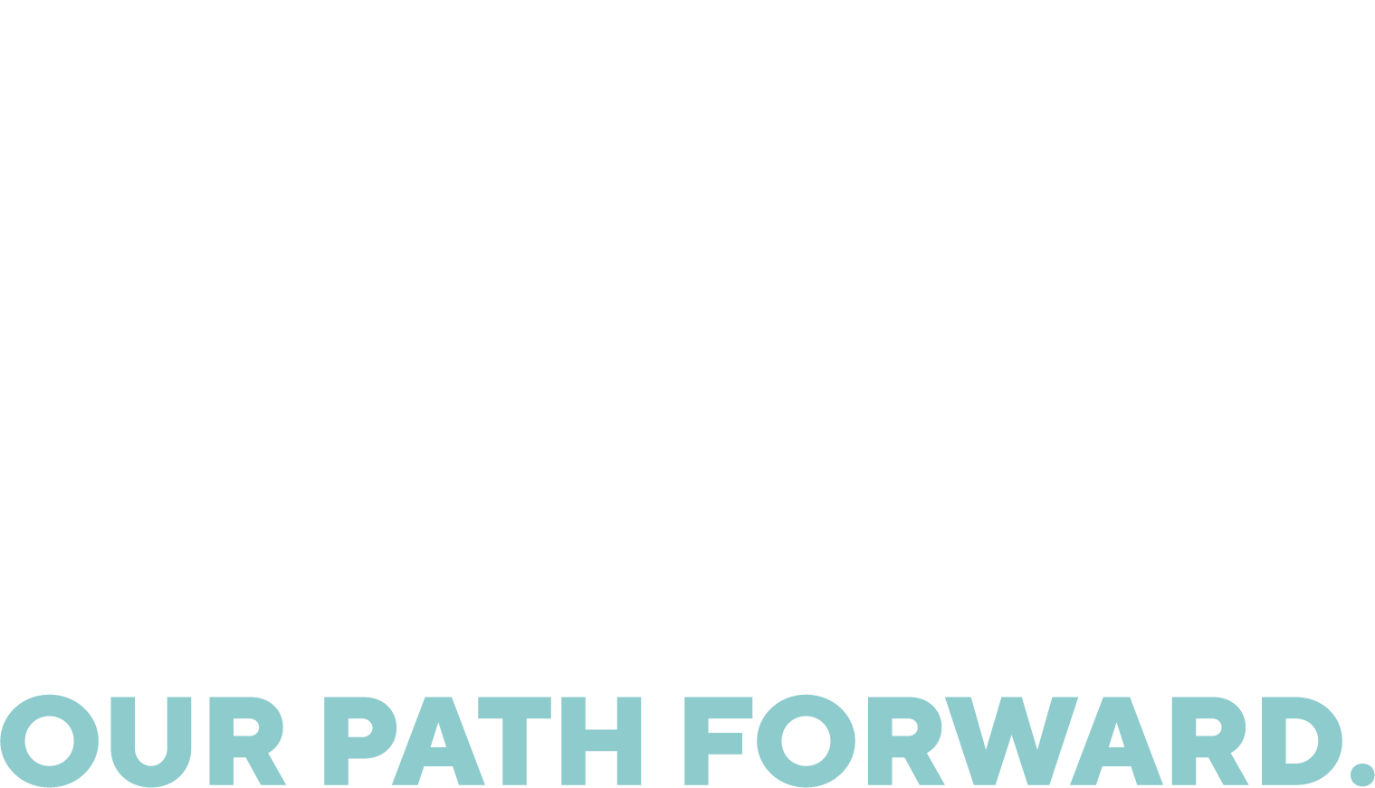 One team. Dedicated to our customer. Focused on our path forward.