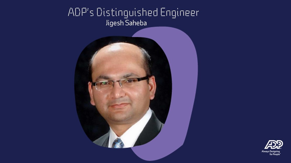 ADP's Distinguished Engineer: Jigesh Saheba
