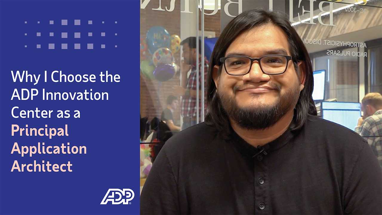 Video: Why I Choose the ADP Innovation Center as a Principal Application Architect
