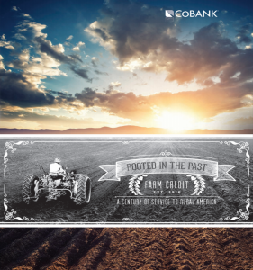 CoBank: Rooted in the past. Farm Credit est. 1916. A century of service to rural America.