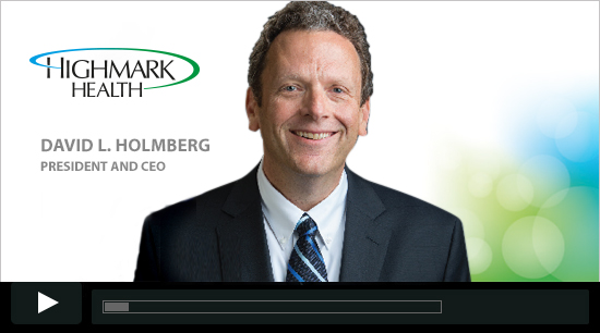 David L Holmberg President and CEO Highmark Health Video