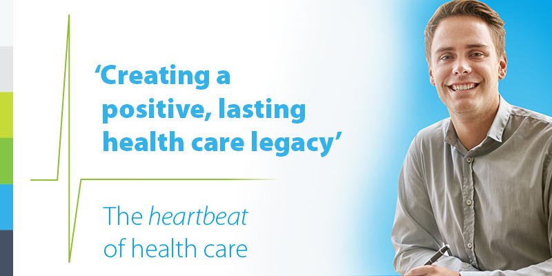 Creating a positive lasting health care legacy. The heartbeat of health care