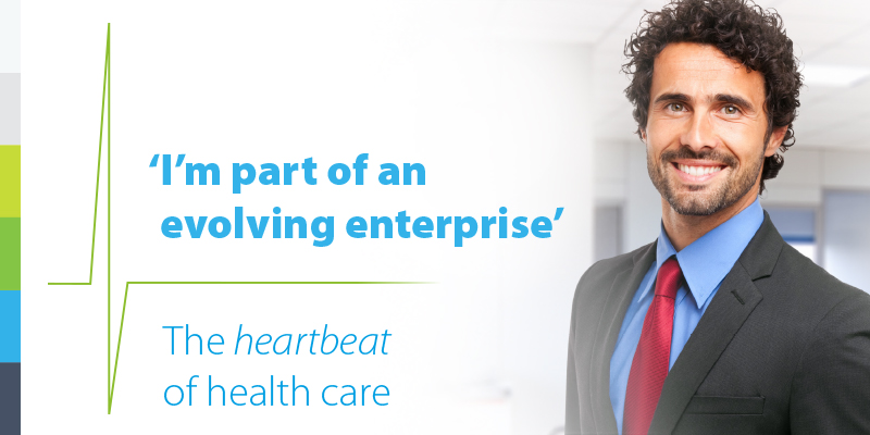 I'm part of an evolving enterprise. The heartbeat of health care