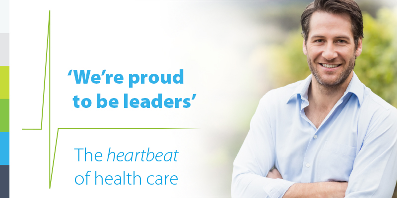 We're proud to be leaders. The heartbeat of health care