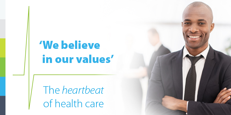 We believe in our values. The heartbeat of health care