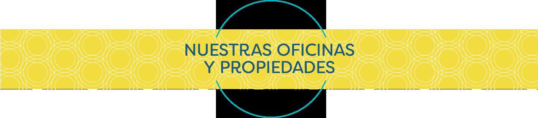 Nuestras oficinas y propiedades