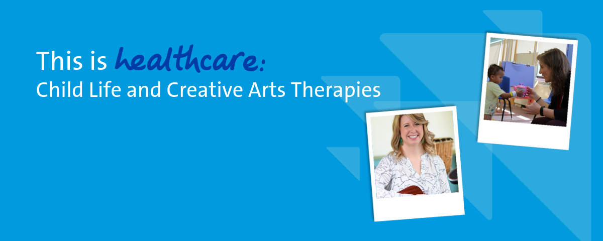 this is healthcare child life and creative arts therapies