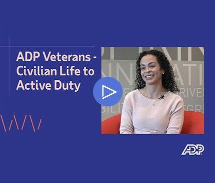 Video: ADP Veterans - Civilian Life to Active Duty